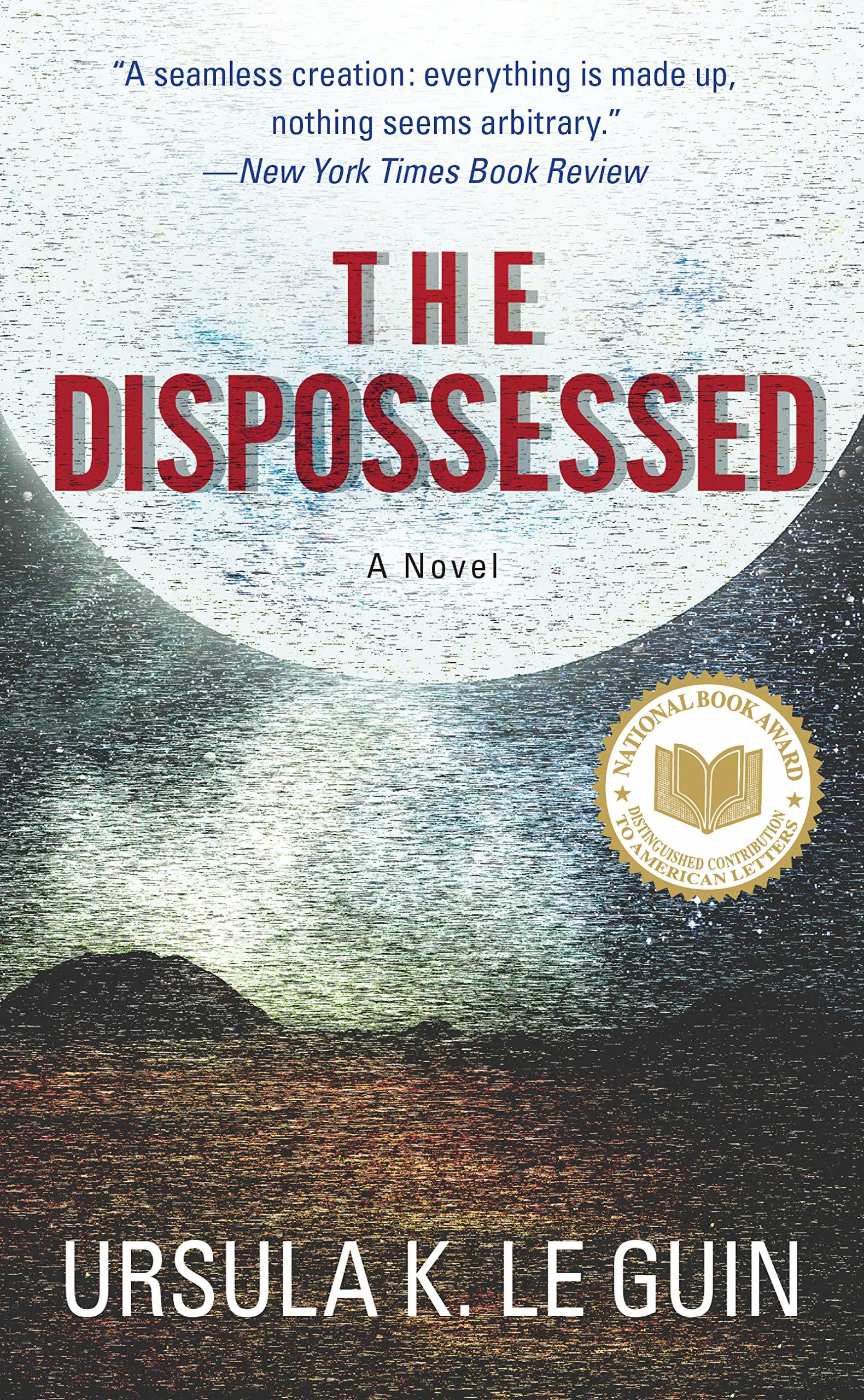 The Dispossessed: An Ambiguous Utopia by Ursula K. Le Guin