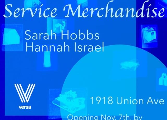 Sarah Hobbs & Hannah Israel: Service Merchandise
